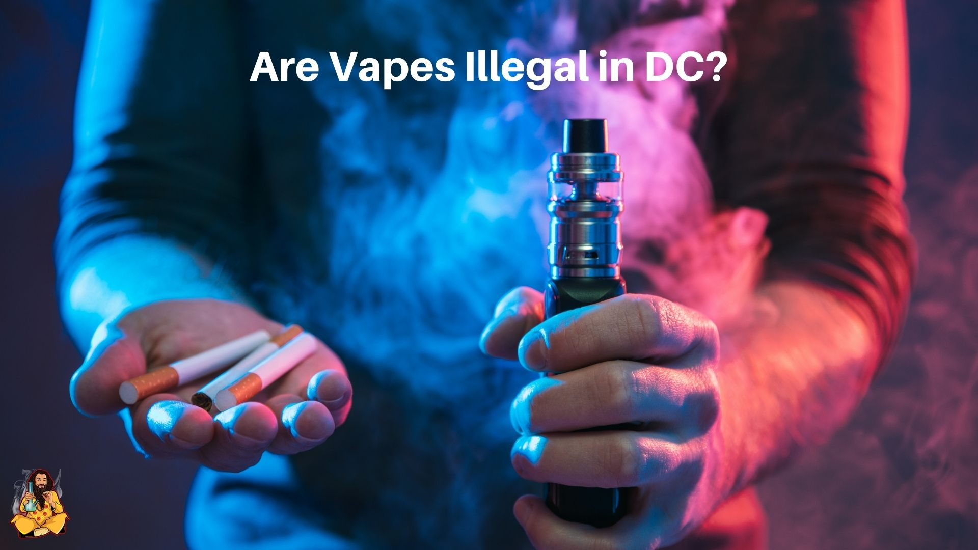 Are Vapes Illegal in DC?