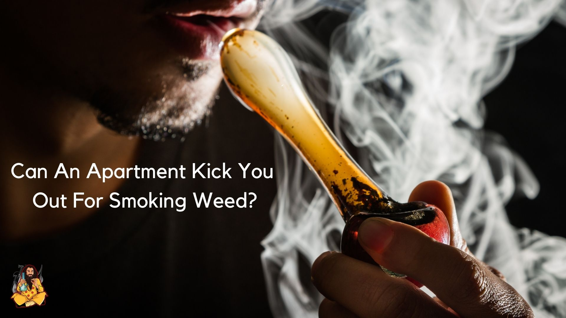 Can An Apartment Kick You Out For Smoking Weed