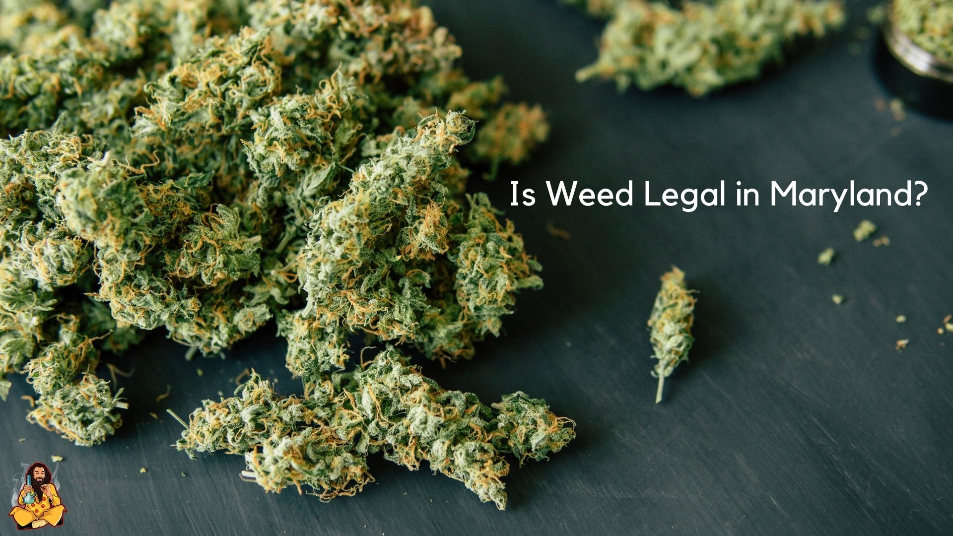 Is Weed Legal in Maryland?