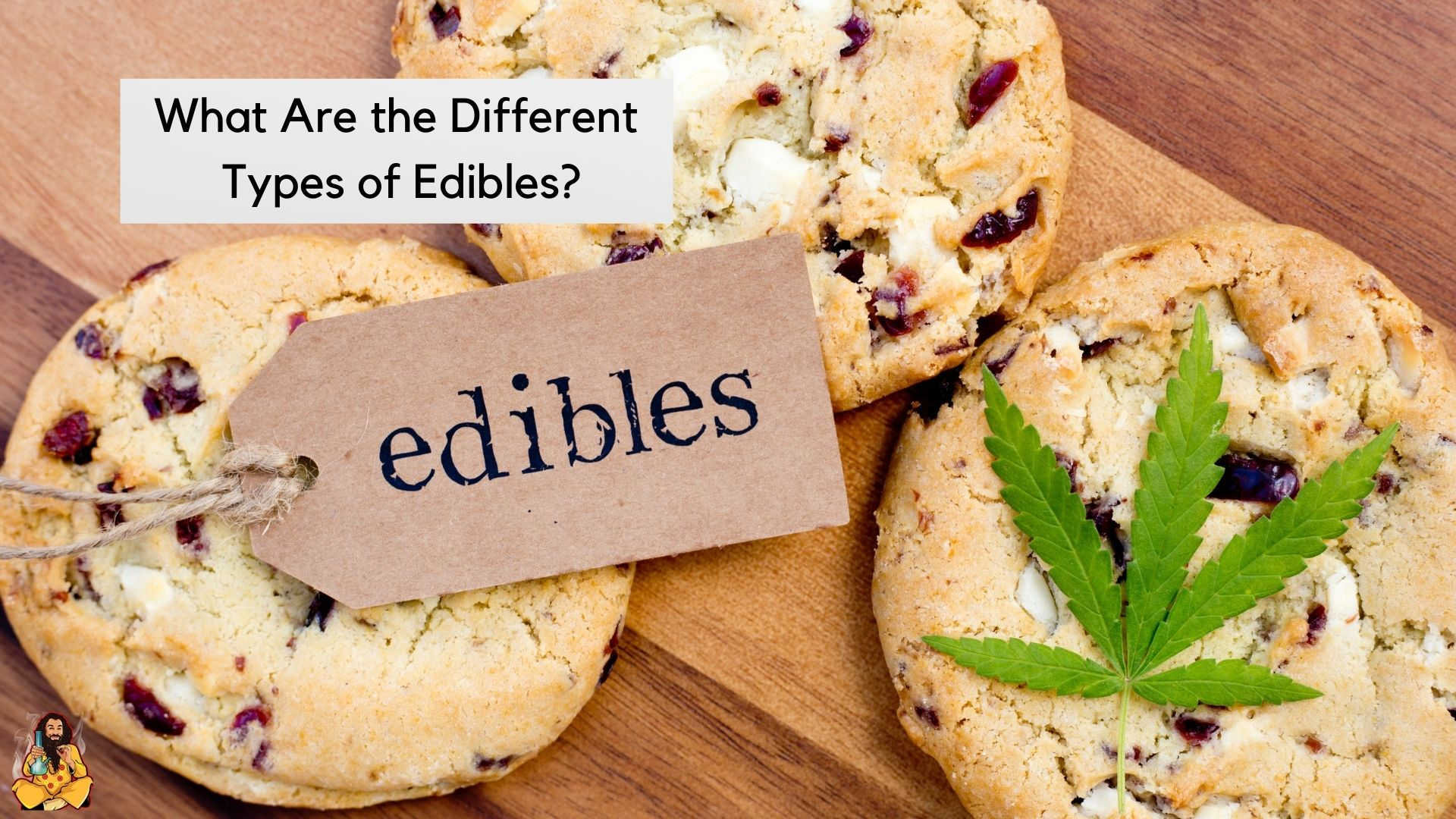 Different Types of Edibles