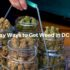 Easy Ways to Get Weed in DC